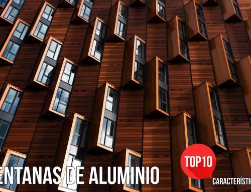 VENTANAS DE ALUMINIO · TOP 10 CARACTERÍSTICAS